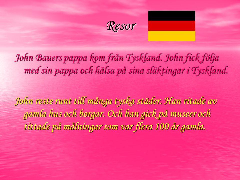Resor John Bauers pappa kom från Tyskland.