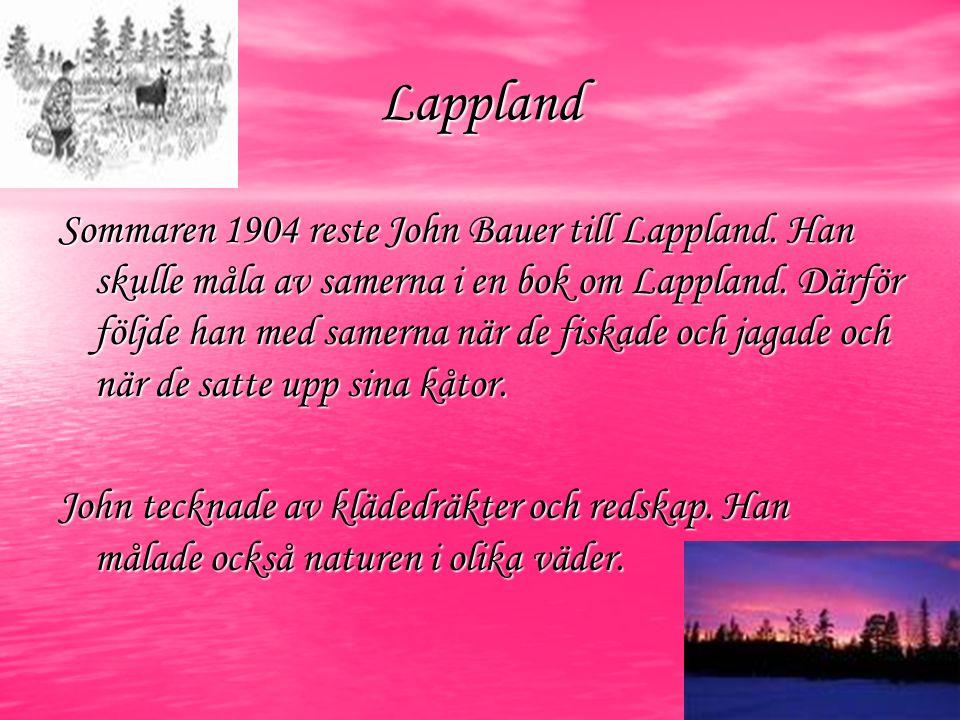 Lappland Sommaren 1904 reste John Bauer till Lappland.