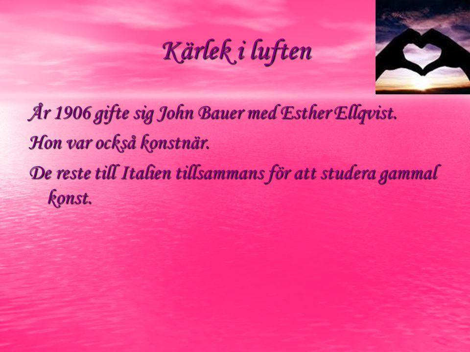 Kärlek i luften År 1906 gifte sig John Bauer med Esther Ellqvist.