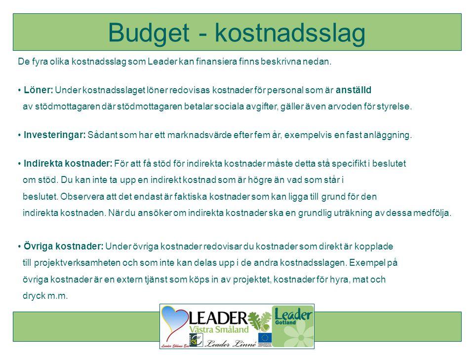 De fyra olika kostnadsslag som Leader kan finansiera finns beskrivna nedan. • Löner: Under kostnadsslaget löner redovisas kostnader för personal som ä