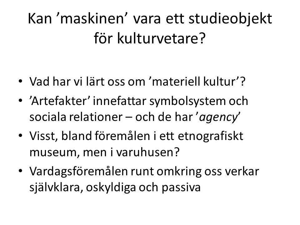 'Defamiliarisering' av det 'materiella' • M.Sahlins 1976, Culture and Practical Reason • S.