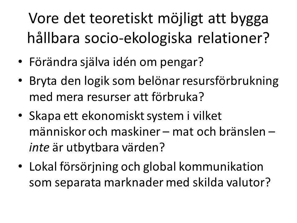 Vore det teoretiskt möjligt att bygga hållbara socio-ekologiska relationer.