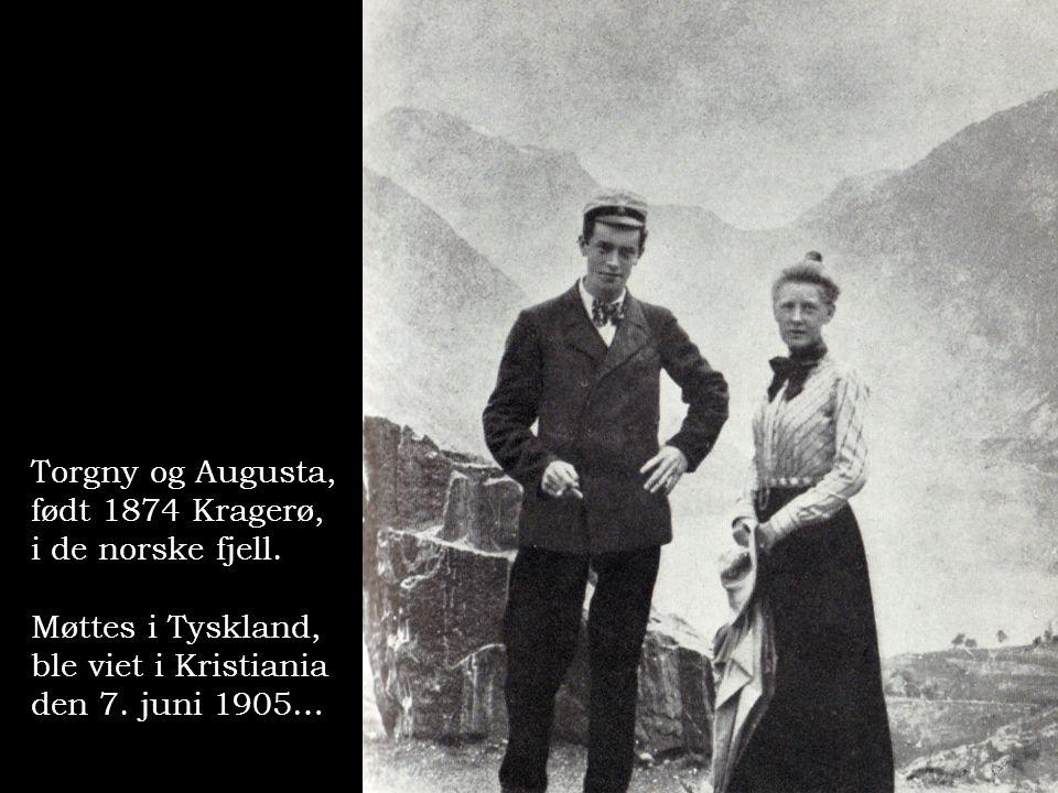 Torgny og Augusta, født 1874 Kragerø, i de norske fjell. Møttes i Tyskland, ble viet i Kristiania den 7. juni 1905…