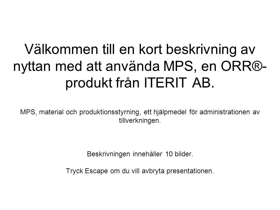 MPS, en ORR Ordning Reda Resultat®-produkt från Iterit AB 2 Beskrivningen visar..