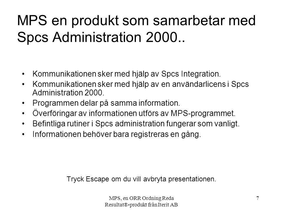 MPS, en ORR Ordning Reda Resultat®-produkt från Iterit AB 7 MPS en produkt som samarbetar med Spcs Administration 2000..