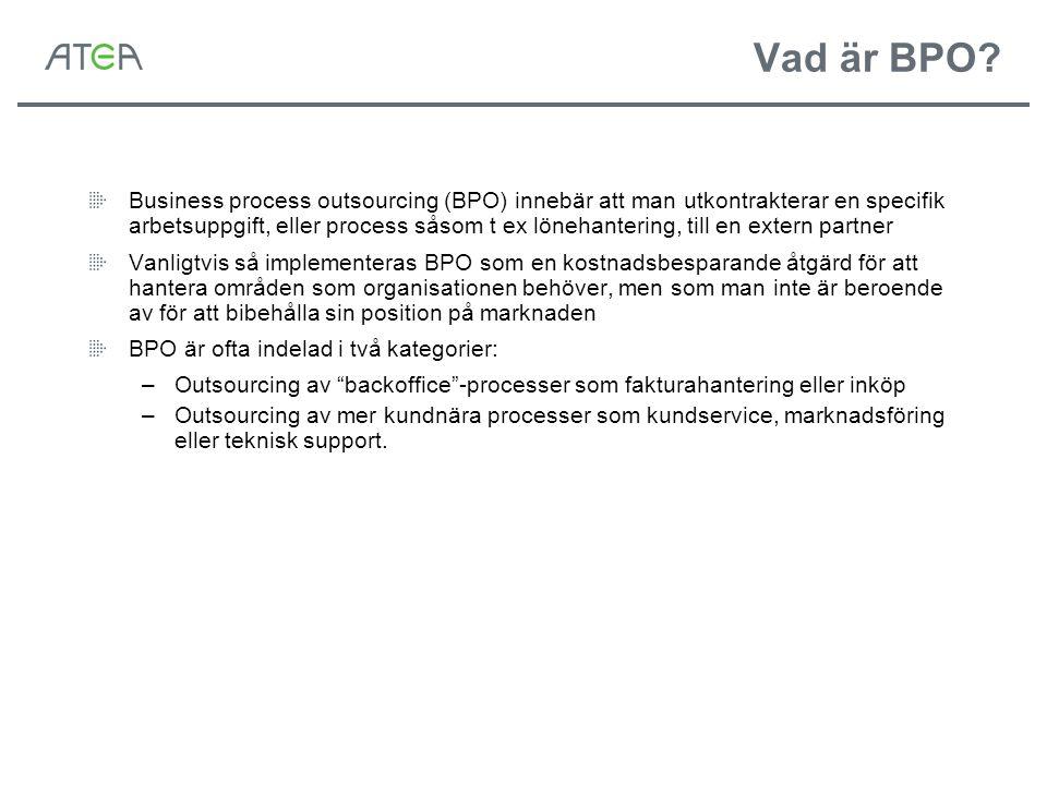 Vad är BPO? Business process outsourcing (BPO) innebär att man utkontrakterar en specifik arbetsuppgift, eller process såsom t ex lönehantering, till
