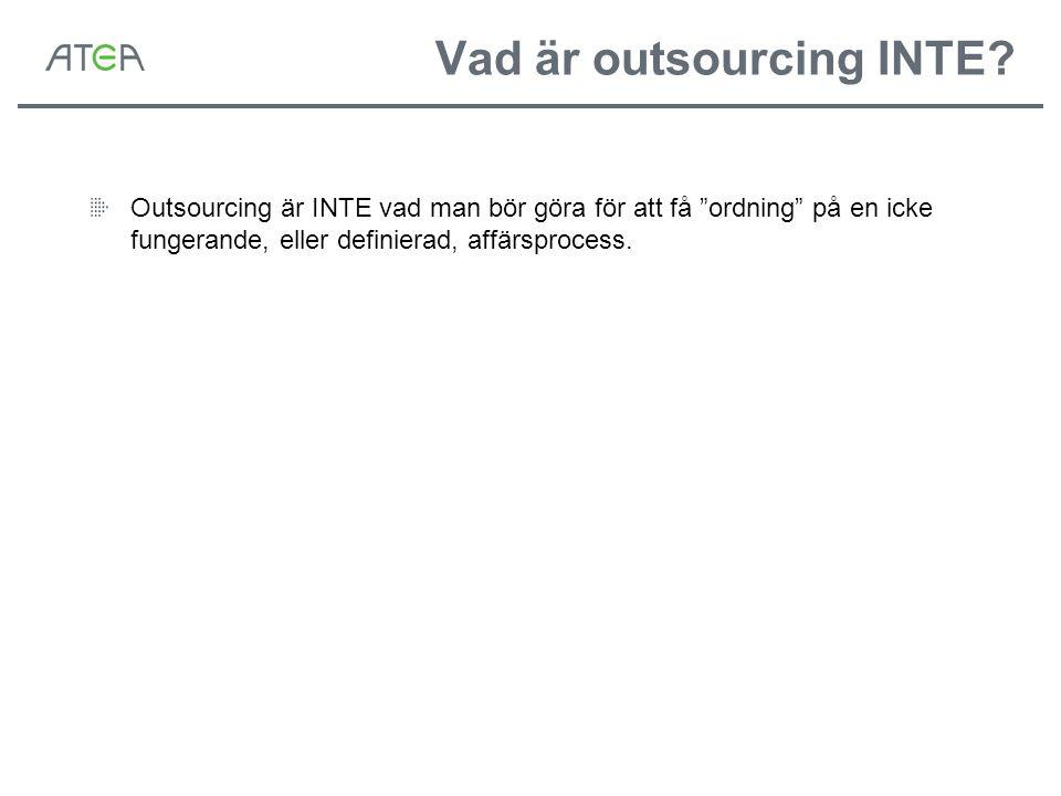 """Vad är outsourcing INTE? Outsourcing är INTE vad man bör göra för att få """"ordning"""" på en icke fungerande, eller definierad, affärsprocess."""