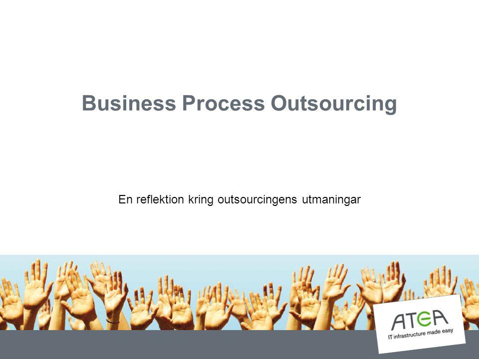 Business Process Outsourcing En reflektion kring outsourcingens utmaningar