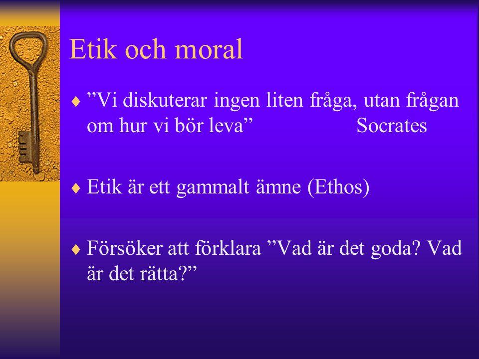 """Etik och moral  """"Vi diskuterar ingen liten fråga, utan frågan om hur vi bör leva"""" Socrates  Etik är ett gammalt ämne (Ethos)  Försöker att förklara"""
