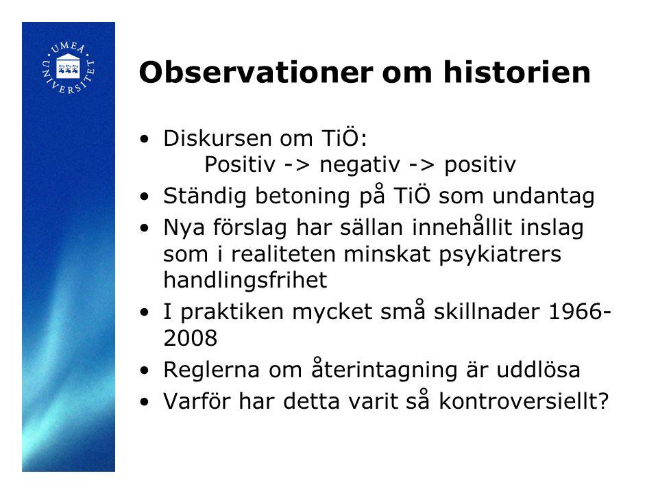 Observationer om historien •Diskursen om TiÖ: Positiv -> negativ -> positiv •Ständig betoning på TiÖ som undantag •Nya förslag har sällan innehållit i