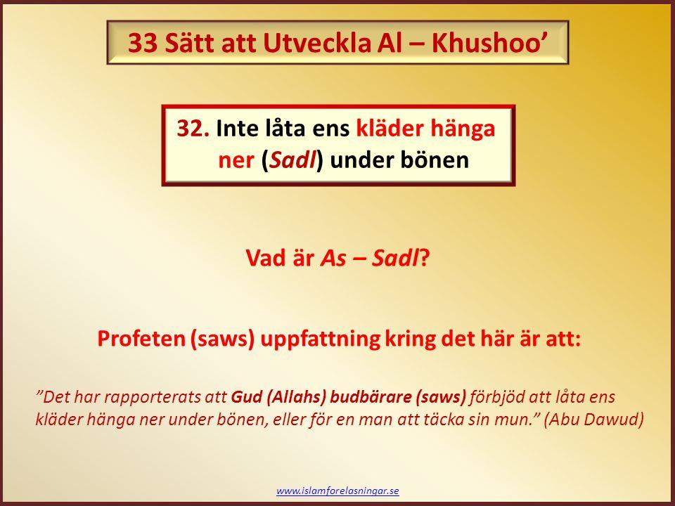 """www.islamforelasningar.se """"Det har rapporterats att Gud (Allahs) budbärare (saws) förbjöd att låta ens kläder hänga ner under bönen, eller för en man"""