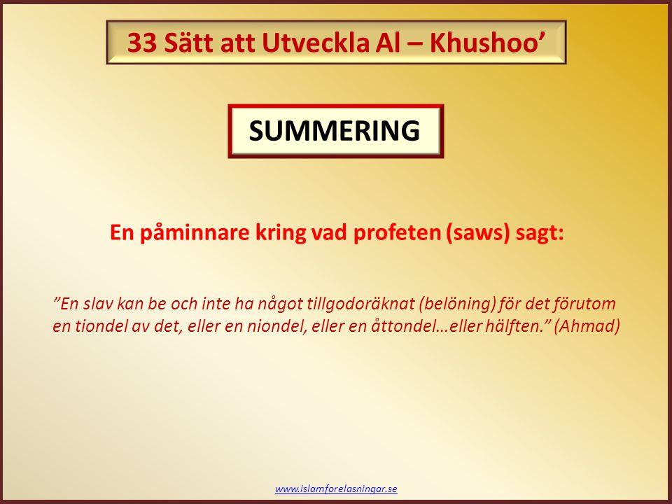 """www.islamforelasningar.se En påminnare kring vad profeten (saws) sagt: """"En slav kan be och inte ha något tillgodoräknat (belöning) för det förutom en"""