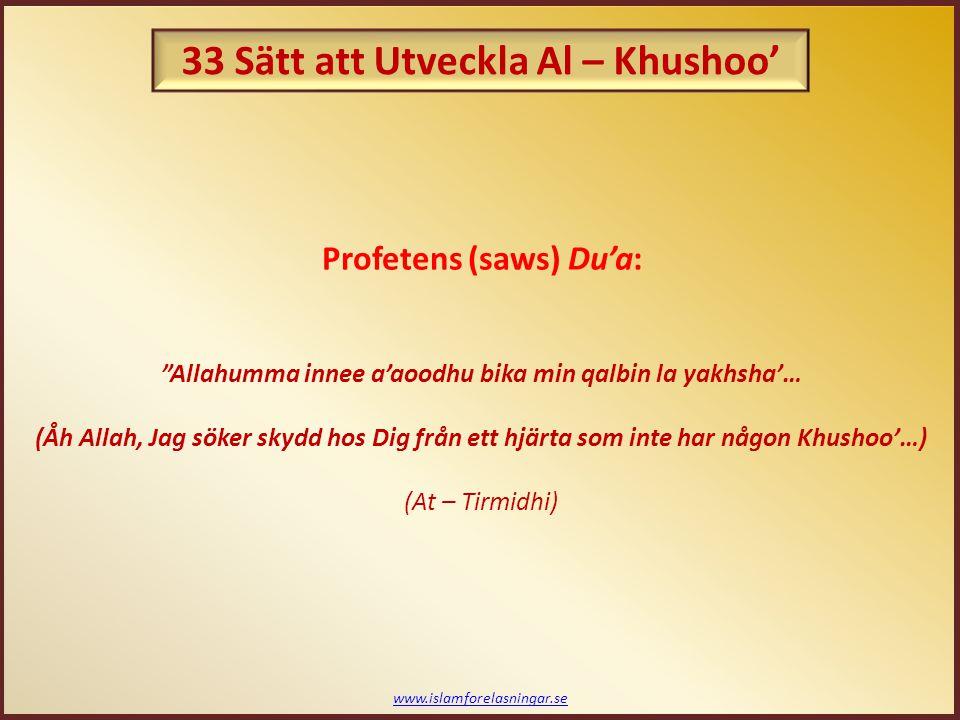 """www.islamforelasningar.se Profetens (saws) Du'a: """"Allahumma innee a'aoodhu bika min qalbin la yakhsha'… (Åh Allah, Jag söker skydd hos Dig från ett hj"""