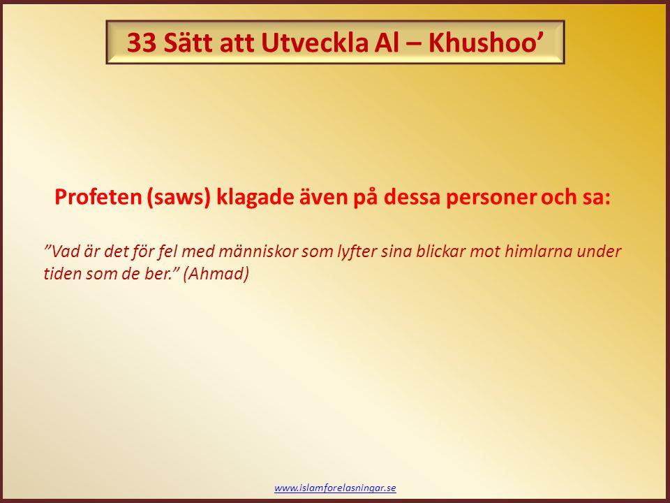 """www.islamforelasningar.se Profeten (saws) klagade även på dessa personer och sa: """"Vad är det för fel med människor som lyfter sina blickar mot himlarn"""