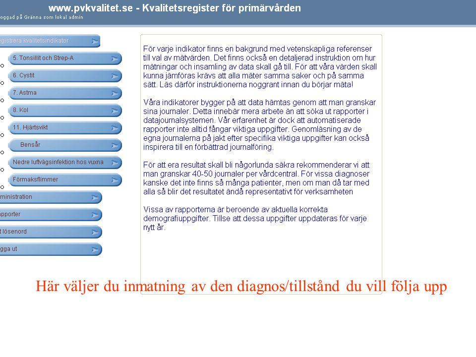 Här väljer du inmatning av den diagnos/tillstånd du vill följa upp