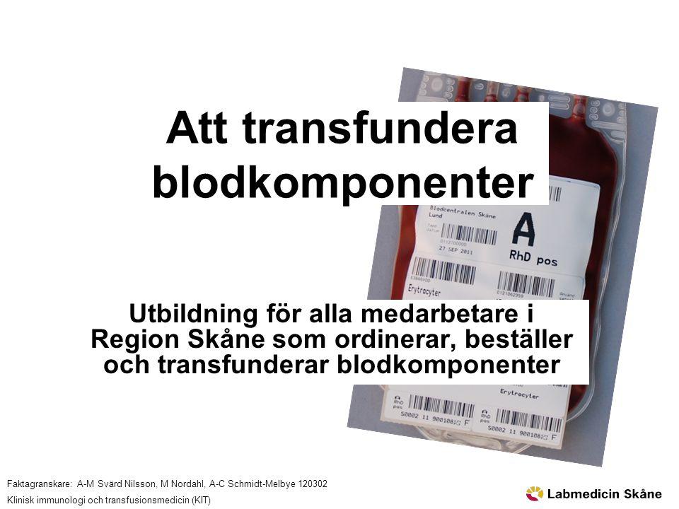 Faktagranskare: A-M Svärd Nilsson, M Nordahl, A-C Schmidt-Melbye 120302 Klinisk immunologi och transfusionsmedicin (KIT) Utbildning för alla medarbeta