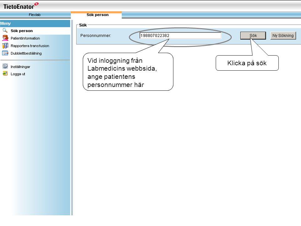 Vid inloggning från Melior är patientens personnummer direkt angivet här Vid inloggning från Labmedicins webbsida, ange patientens personnummer här Kl