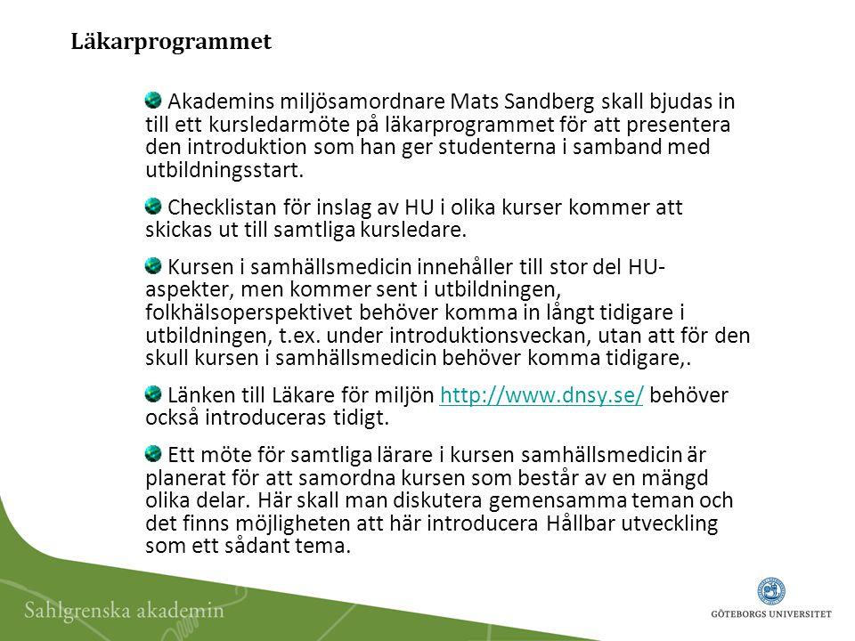 Läkarprogrammet Akademins miljösamordnare Mats Sandberg skall bjudas in till ett kursledarmöte på läkarprogrammet för att presentera den introduktion som han ger studenterna i samband med utbildningsstart.