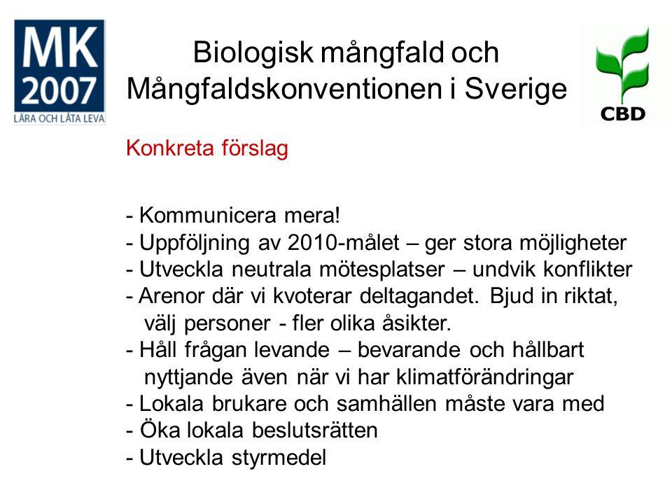 Biologisk mångfald och Mångfaldskonventionen i Sverige Konkreta förslag - Kommunicera mera! - Uppföljning av 2010-målet – ger stora möjligheter - Utve