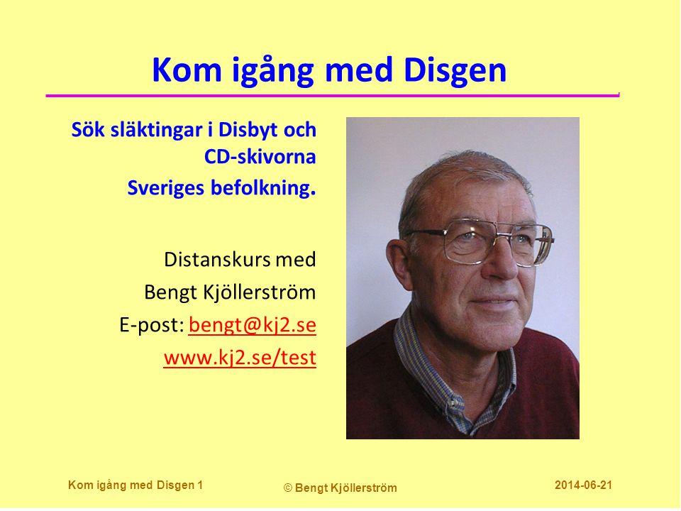 Kom igång med Disgen Sök släktingar i Disbyt och CD-skivorna Sveriges befolkning.
