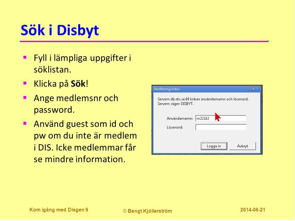 Sök i Disbyt  Fyll i lämpliga uppgifter i söklistan.