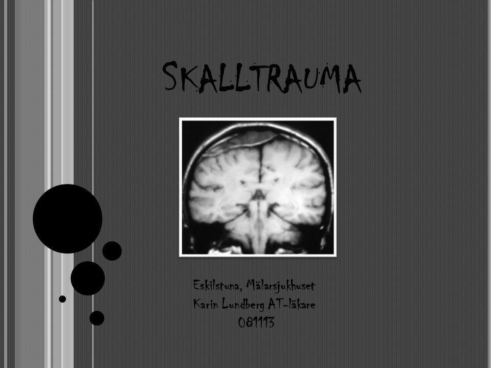 S KALLTRAUMA Eskilstuna, Mälarsjukhuset Karin Lundberg AT-läkare 081113