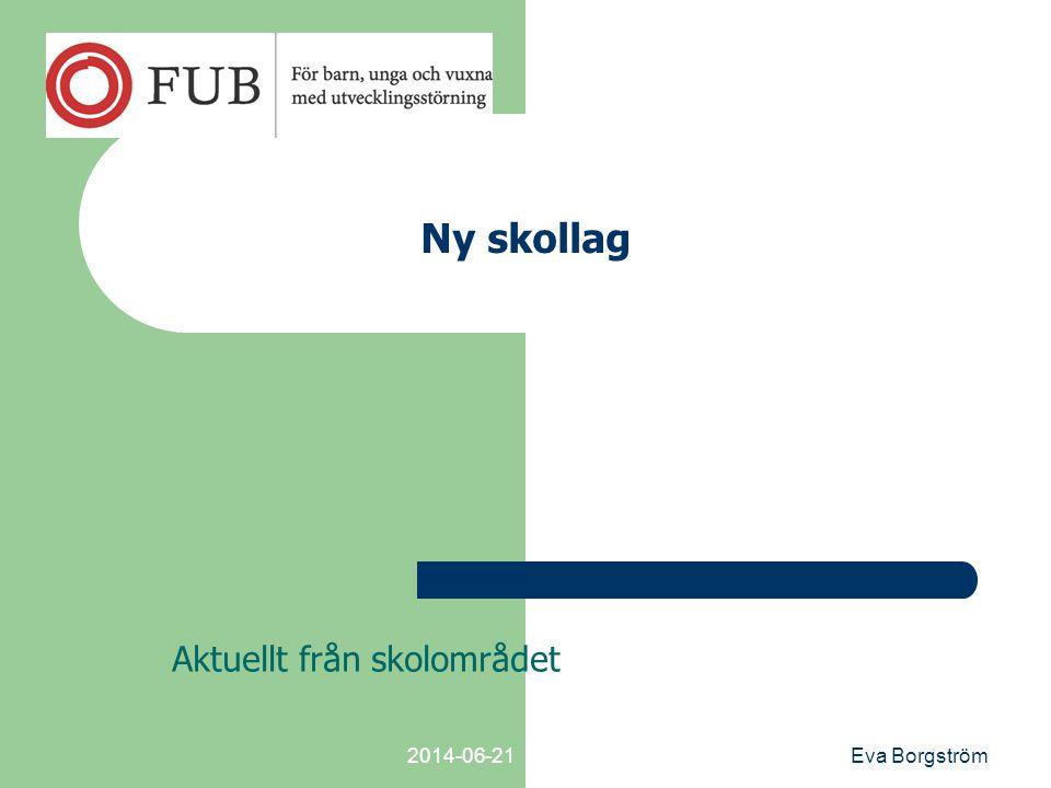 2014-06-21Eva Borgström Ny skollag Aktuellt från skolområdet