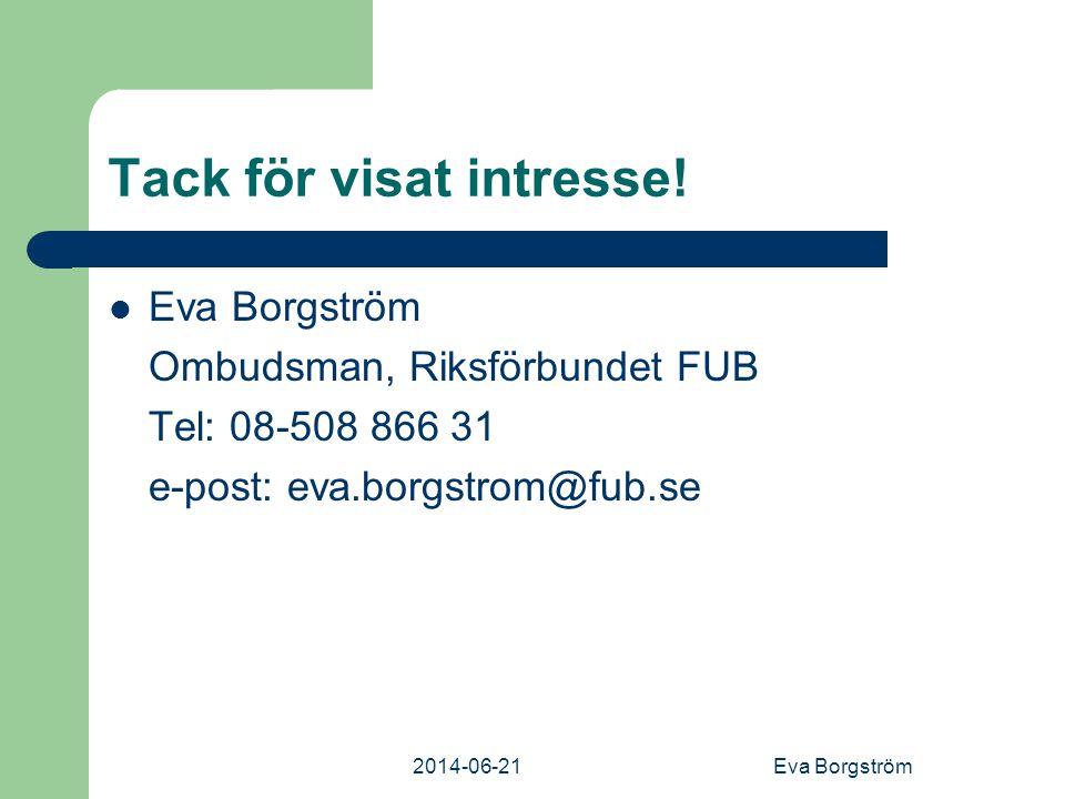 2014-06-21Eva Borgström Tack för visat intresse.