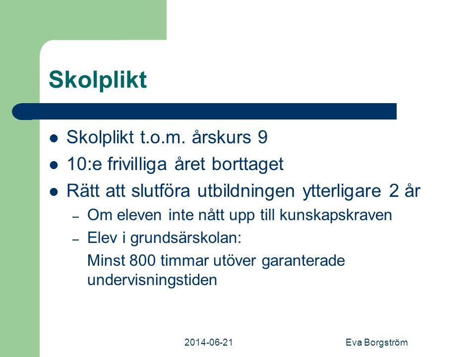 2014-06-21Eva Borgström Skolplikt  Skolplikt t.o.m.