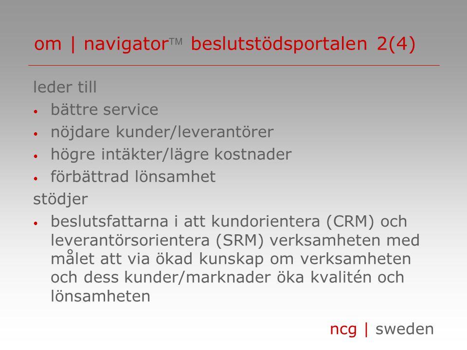 ncg | sweden om | navigator beslutstödsportalen 3(4) formula sap jeeves navision axapta navision xal navision attain ifs baan navigator | medianavigator | xlreportnavigator | xlforecast transaktioner strategisk information indikatorer nyckeltal