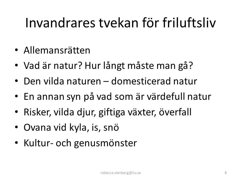 Invandrares tvekan för friluftsliv • Allemansrätten • Vad är natur.