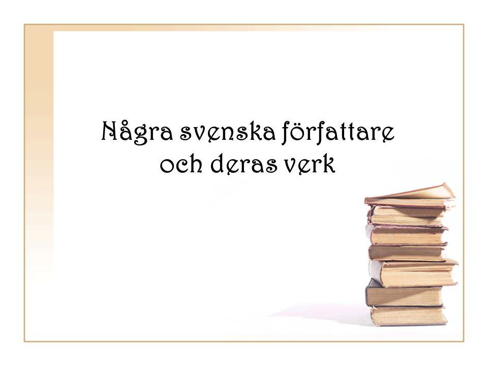 Astrid Lindgren (1907-2002) •Växte upp i Småland •Utbildade sig till kontorist •Skrev sagor för tidskriften Landsbygdens jul på 1930-talet •Skrev både för barn och vuxna •Många av hennes böcker har filmatiserats