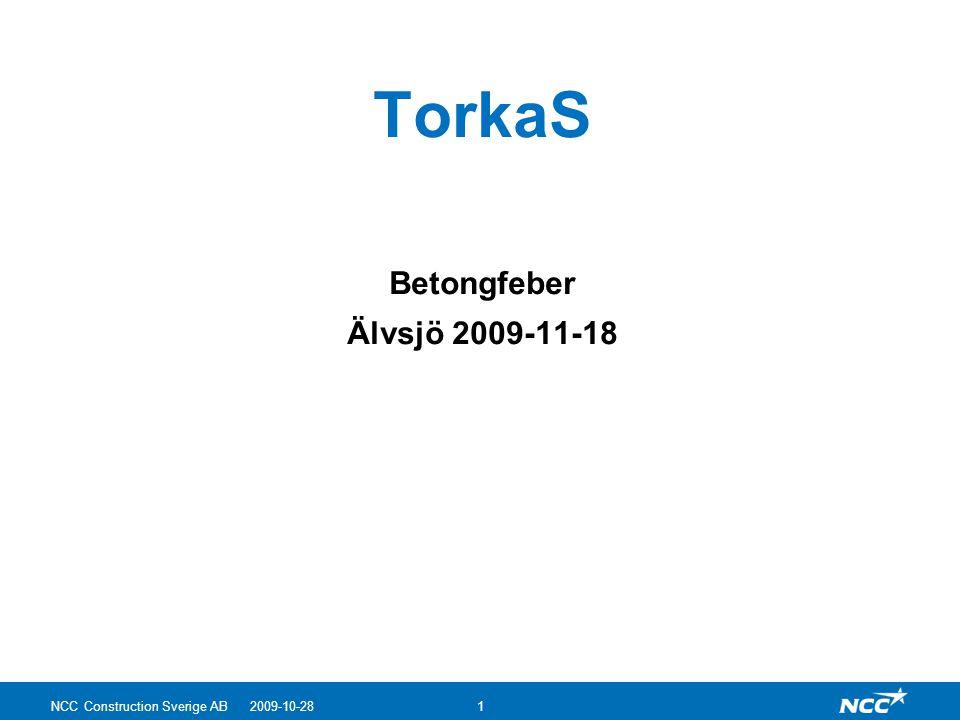 NCC Construction Sverige AB 2009-10-281 TorkaS Betongfeber Älvsjö 2009-11-18