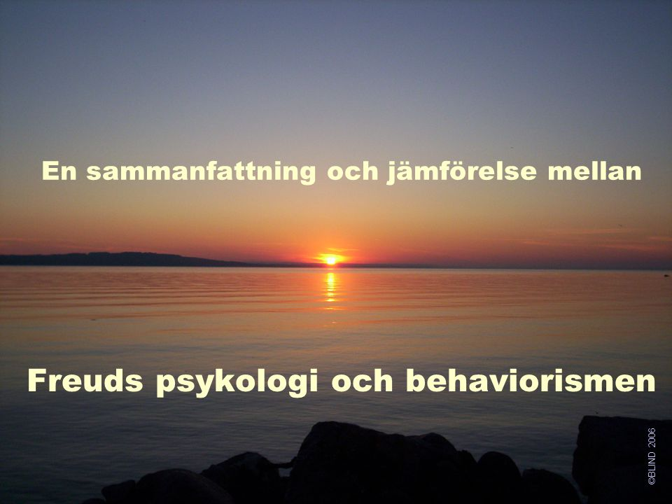 En sammanfattning och jämförelse mellan Freuds psykologi och behaviorismen