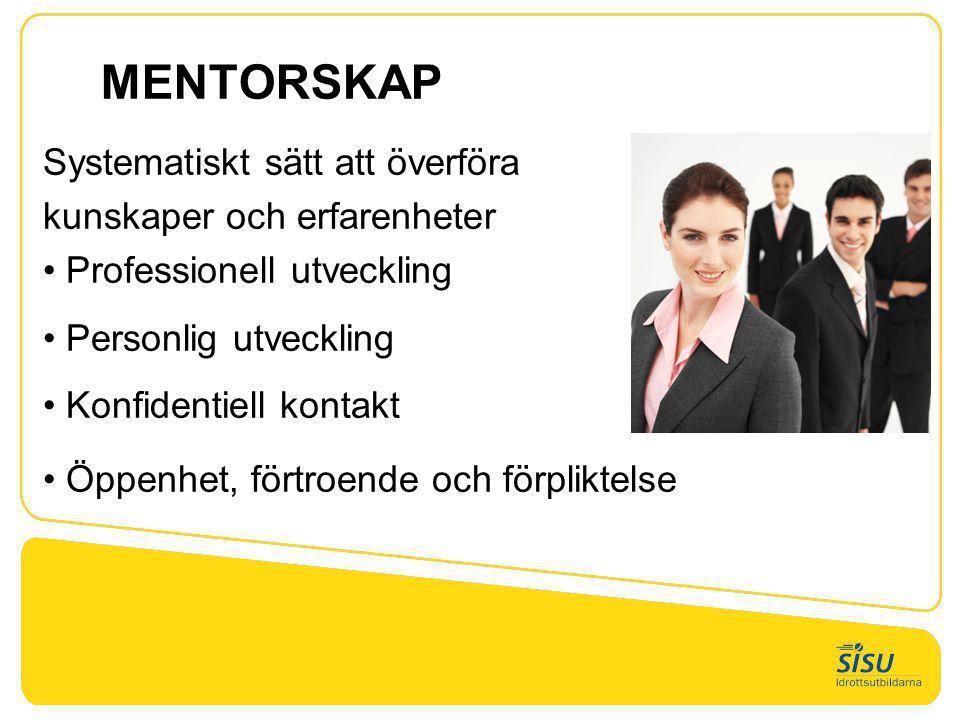 Organisationen •mogna och insiktsfulla medarbetare •bättre ledarskap •ökad förståelse för organisationens mål och strategier •nöjda medarbetare •nöjda medlemmar •förbättrad kommunikation •kostnadseffektivitet