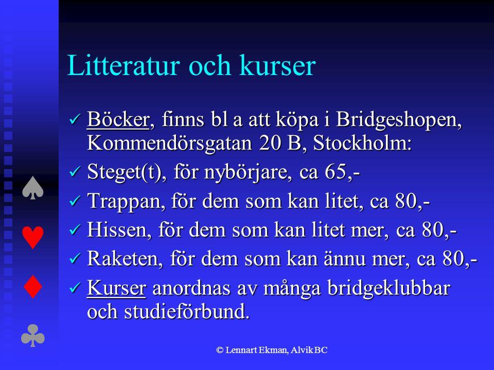  © Lennart Ekman, Alvik BC Litteratur och kurser  Böcker, finns bl a att köpa i Bridgeshopen, Kommendörsgatan 20 B, Stockholm:  Steget(t), f