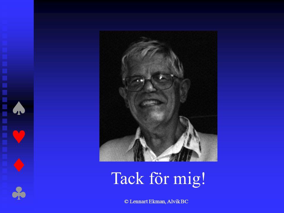  © Lennart Ekman, Alvik BC Tack för mig!