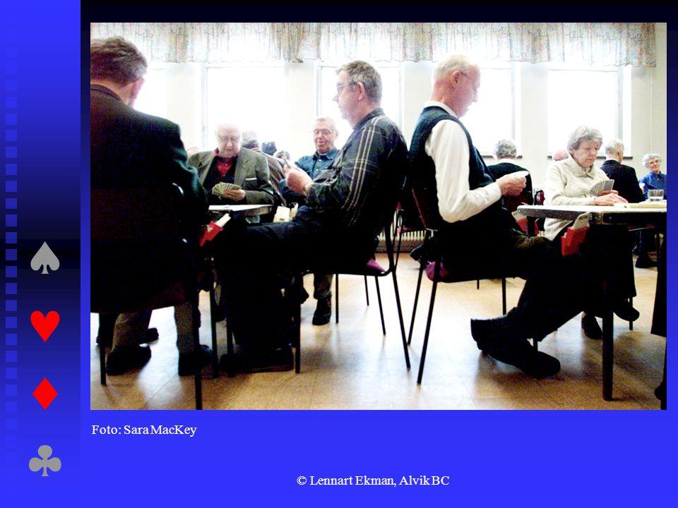  © Lennart Ekman, Alvik BC Spelare och kortlek  Fyra spelare vid bordet = två par (NS, ÖV).