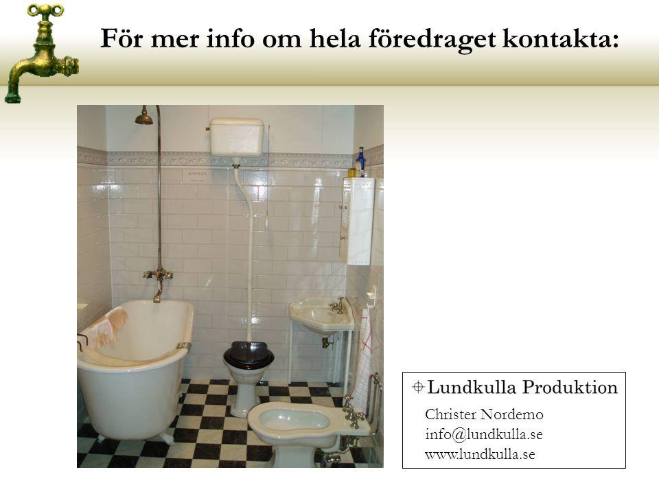 För mer info om hela föredraget kontakta: Christer Nordemo info@lundkulla.se www.lundkulla.se