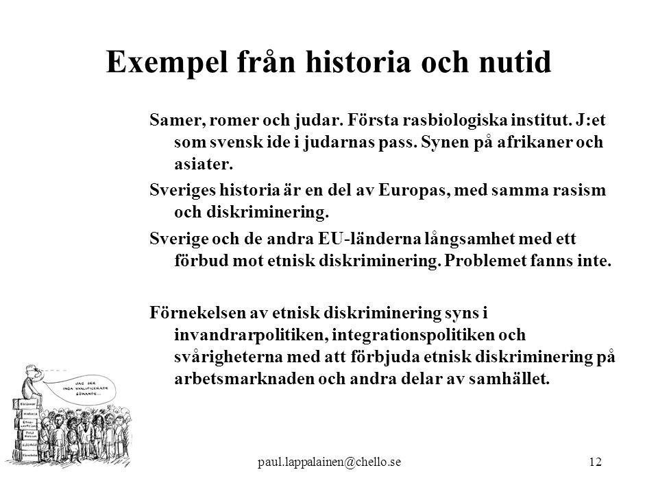 paul.lappalainen@chello.se12 Exempel från historia och nutid Samer, romer och judar.