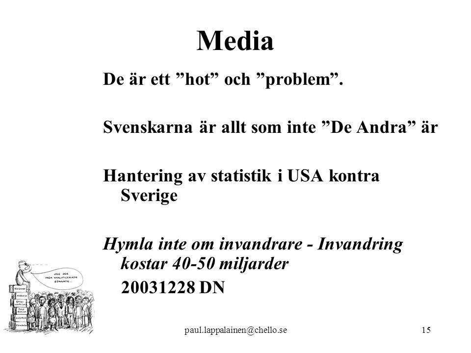 paul.lappalainen@chello.se15 Media De är ett hot och problem .
