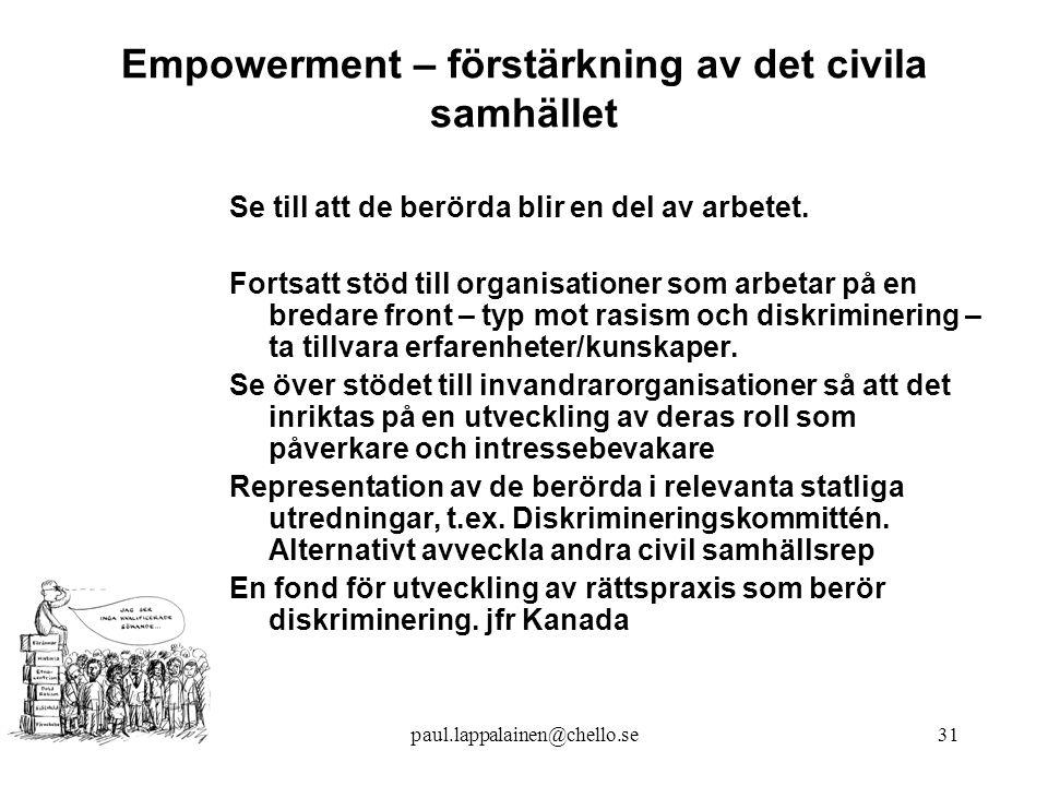 paul.lappalainen@chello.se31 Empowerment – förstärkning av det civila samhället Se till att de berörda blir en del av arbetet.