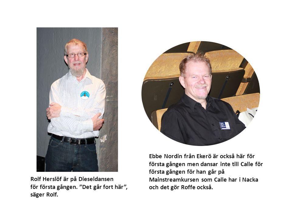 """Rolf Herslöf är på Dieseldansen för första gången. """"Det går fort här"""", säger Rolf. Ebbe Nordin från Ekerö är också här för första gången men dansar in"""