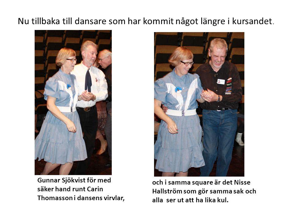 Nu tillbaka till dansare som har kommit något längre i kursandet. Gunnar Sjökvist för med säker hand runt Carin Thomasson i dansens virvlar, och i sam