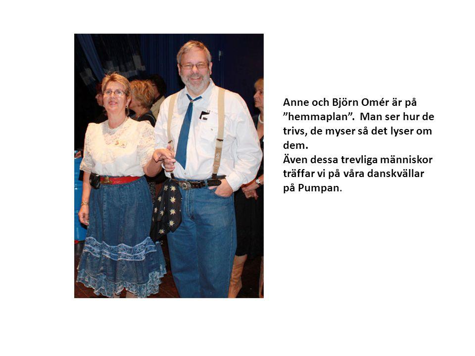 """Anne och Björn Omér är på """"hemmaplan"""". Man ser hur de trivs, de myser så det lyser om dem. Även dessa trevliga människor träffar vi på våra danskvälla"""