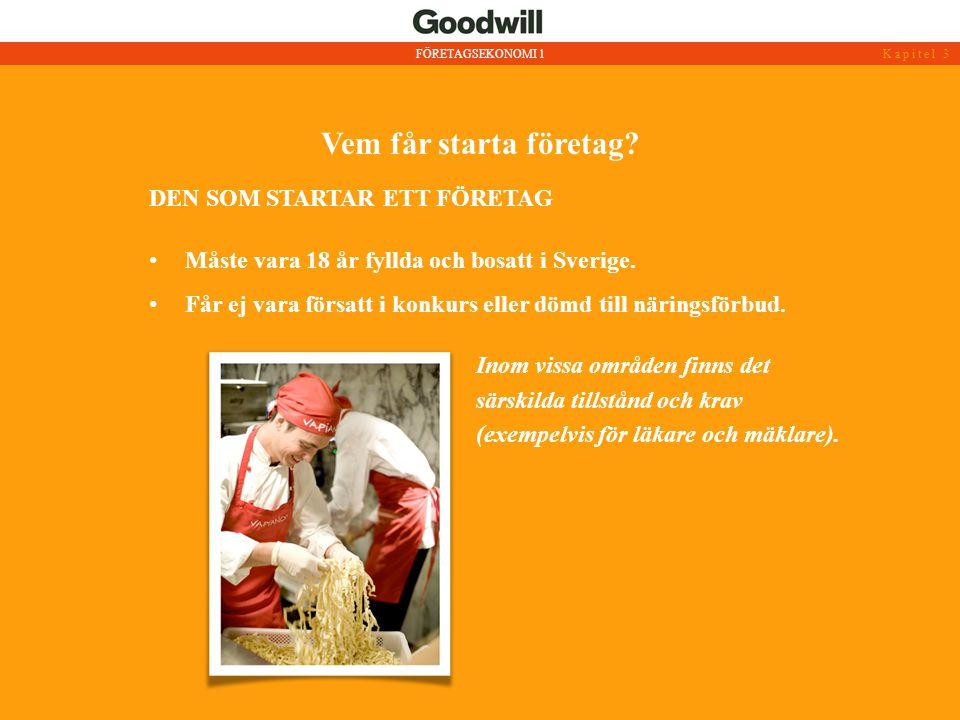 Vem får starta företag? DEN SOM STARTAR ETT FÖRETAG • Måste vara 18 år fyllda och bosatt i Sverige. • Får ej vara försatt i konkurs eller dömd till nä