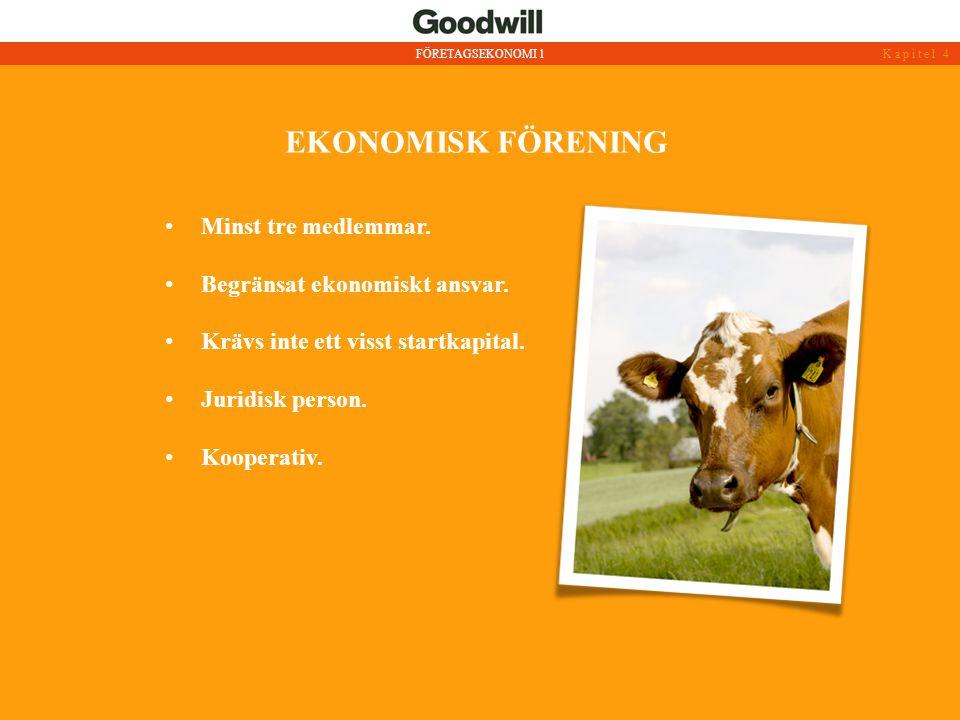 EKONOMISK FÖRENING • Minst tre medlemmar. • Begränsat ekonomiskt ansvar. • Krävs inte ett visst startkapital. • Juridisk person. • Kooperativ. FÖRETAG