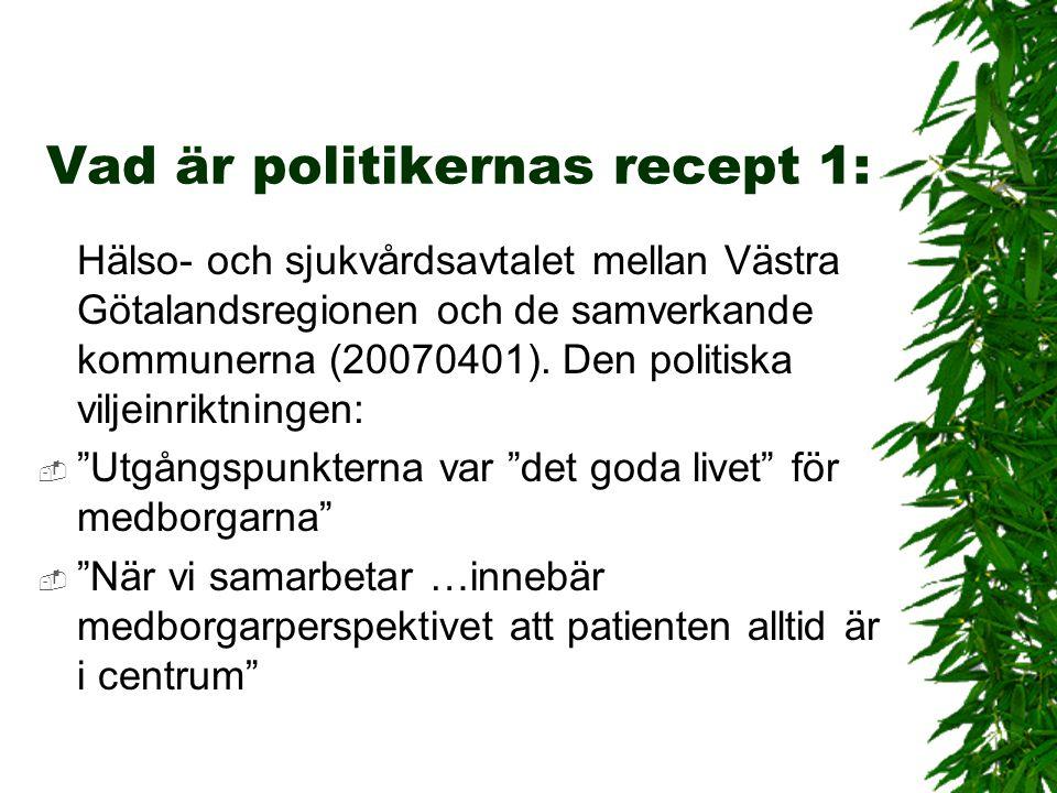 Vad är politikernas recept 1: Hälso- och sjukvårdsavtalet mellan Västra Götalandsregionen och de samverkande kommunerna (20070401). Den politiska vilj