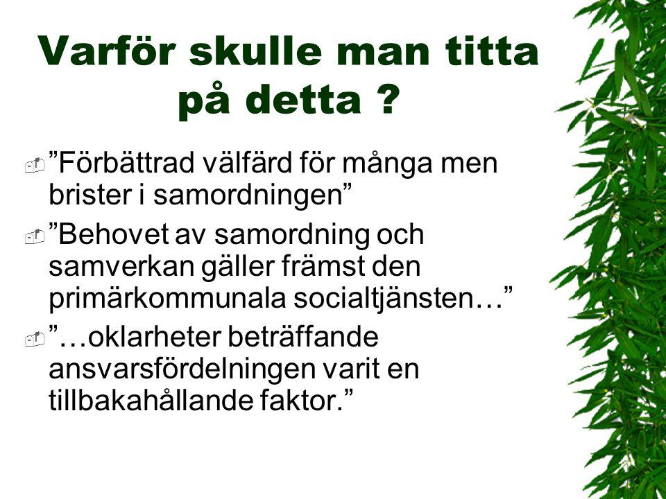Gemensamma patienter/klienter vid inventering i Göteborg Psykossektionen vid Psykiatri Sahlgrenska:  Hela patientgruppen : över 60 procent  Vid enheten för patienter med stora och sammansatta behov (SSB- gruppen) : över 90 procent