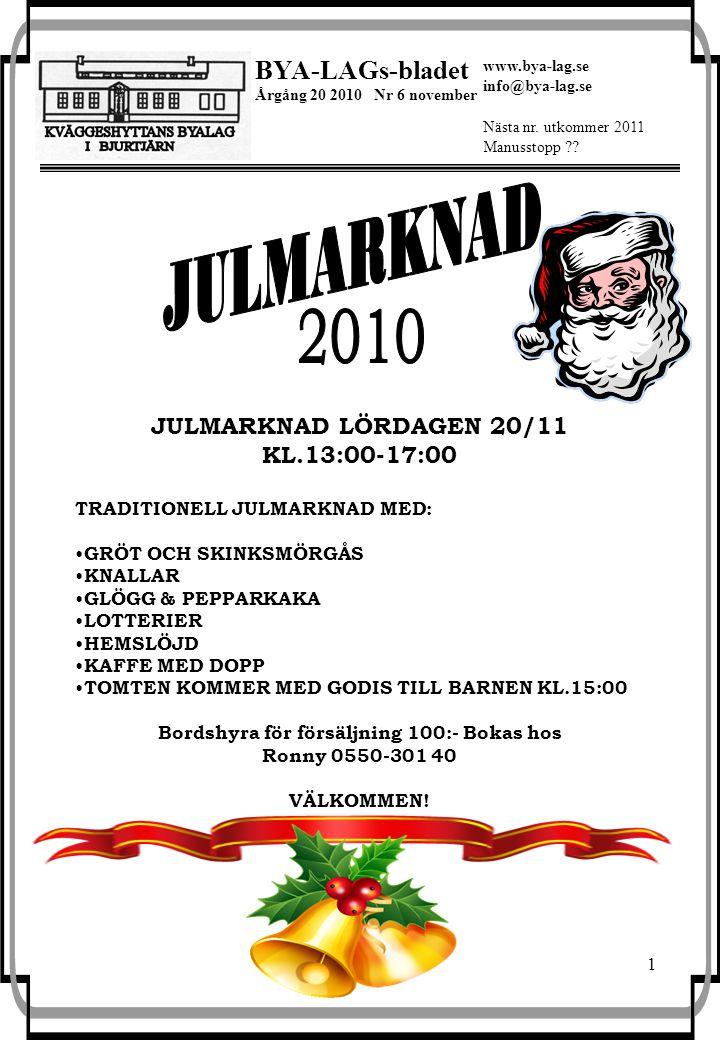 1 BYA-LAGs-bladet Årgång 20 2010 Nr 6 november Nästa nr.